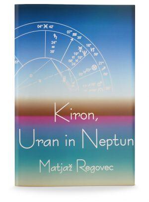 Matjaž Regovec: KIRON, URAN IN NEPTUN