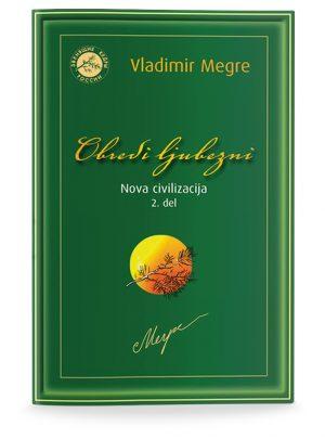 Vladimir Megre: OBREDI LJUBEZNI, NOVA CIVILIZACIJA, 2. del