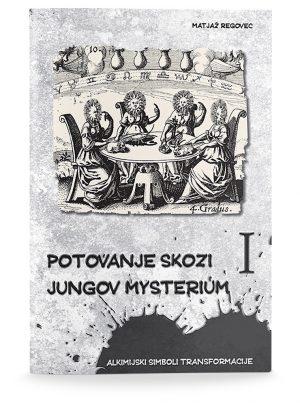 Matjaž Regovec: POTOVANJE SKOZI JUNGOV MYSTERIUM I