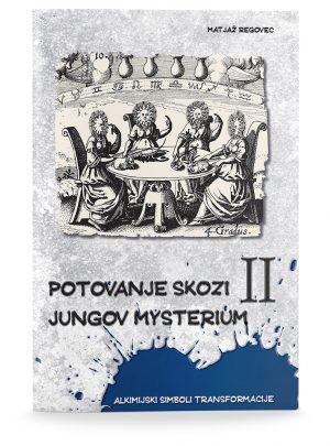 Matjaž Regovec: POTOVANJE SKOZI JUNGOV MYSTERIUM II