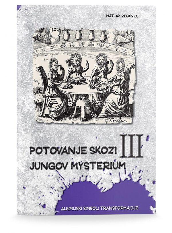 Matjaž Regovec: POTOVANJE SKOZI JUNGOV MYSTERIUM III