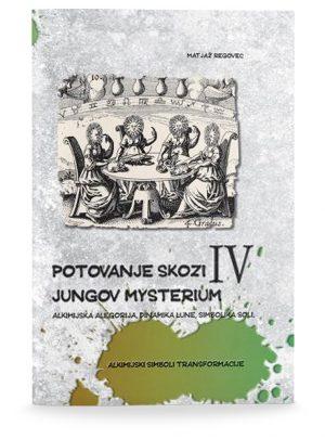 Matjaž Regovec: POTOVANJE SKOZI JUNGOV MYSTERIUM IV