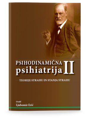 Ljubomir Erić: PSIHODINAMIČNA PSIHIATRIJA II