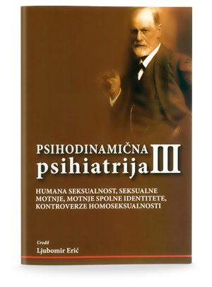 Ljubomir Erić: PSIHODINAMIČNA PSIHIATRIJA III