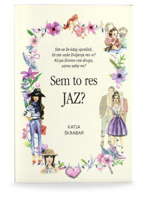 Katja Škrabar: SEM TO RES JAZ?