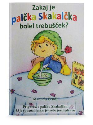 Manuela Pendl: ZAKAJ JE PALČKA SKAKALČKA BOLEL TREBUŠČEK?
