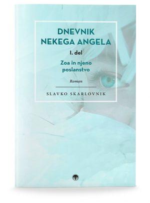 Slavko Skarlovnik: DNEVNIK NEKEGA ANGELA, 1. del