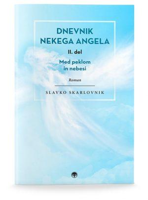 Slavko Skarlovnik: DNEVNIK NEKEGA ANGELA, 2. del