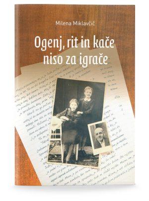 Milena Miklavčič: OGENJ, RIT IN KAČE NISO ZA IGRAČE, 1. del