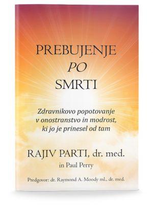 Rajiv Parti, dr. med.: PREBUJENJE PO SMRTI
