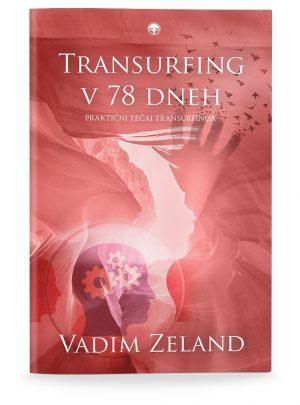 Vadim Zeland: TRANSURFING V 78 DNEH