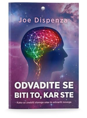 Joe Dispenza: ODVADITE SE BITI TO, KAR STE