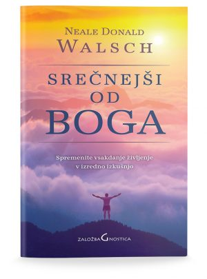 Neale Donald Walsch: SREČNEJŠI OD BOGA