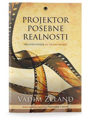 Vadim Zeland: PROJEKTOR POSEBNE REALNOSTI