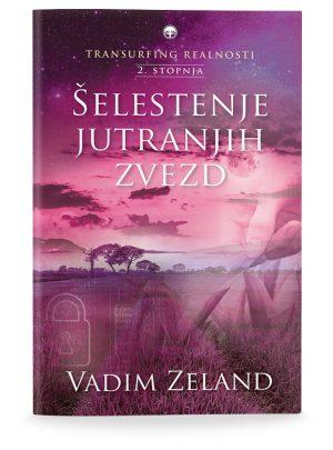 Vadim Zeland: TRANSURFING REALNOSTI II. STOPNJA
