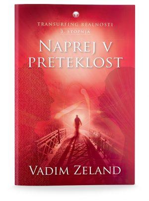 Vadim Zeland: TRANSURFING REALNOSTI III. STOPNJA