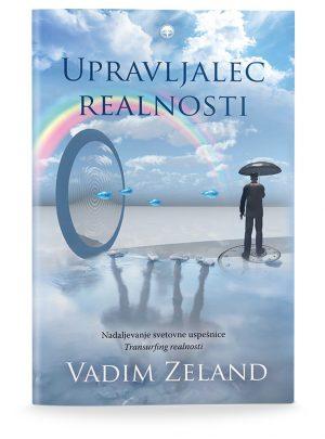 Vadim Zeland: UPRAVLJALEC REALNOSTI