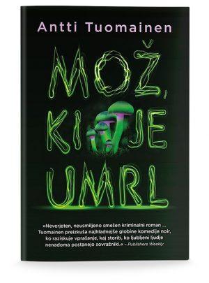 Antti Tuomainen: MOŽ, KI JE UMRL (broširano)