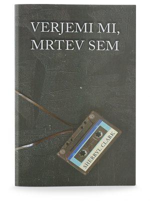 Sherryl Clark: VERJEMI MI, MRTEV SEM