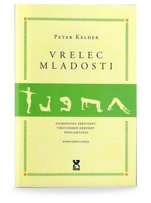 Peter Kelder: VRELEC MLADOSTI, 5 dopolnjena izdaja (broširano)