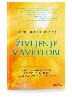 Jacob Israel Liberman: ŽIVLJENJE V SVETLOBI