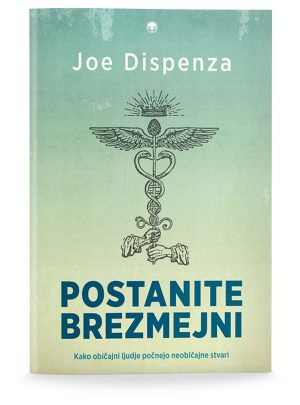 Joe Dispenza: POSTANITE BREZMEJNI