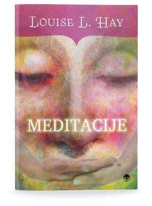 Louise L. Hay: MEDITACIJE