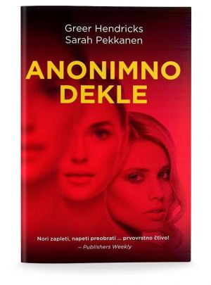 Greer Hendricks, Sarah Pekkanen: ANONIMNO DEKLE (broširano)