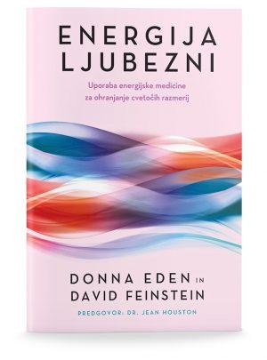 Donna Eden in David Feinstein: ENERGIJA LJUBEZNI