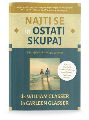 Dr. William Glasser in Carleen Glasser: NAJTI SE IN OSTATI SKUPAJ