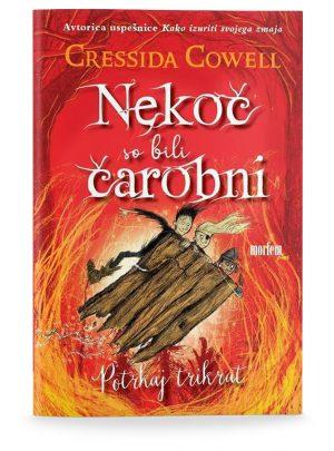 Cressida Cowell: NEKOČ SO BILI ČAROBNI: POTRKAJ TRIKRAT (3. del)
