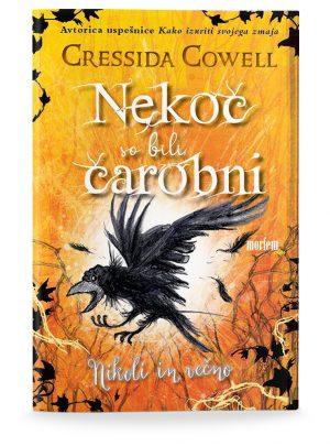 Cressida Cowell: NEKOČ SO BILI ČAROBNI: NIKOLI IN VEČNO (4. del)