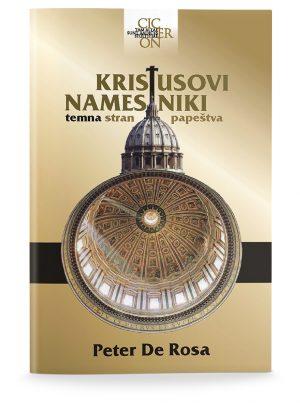 Peter De Rosa: KRISTUSOVI NAMESTNIKI: TEMNA STRAN PAPEŠTVA