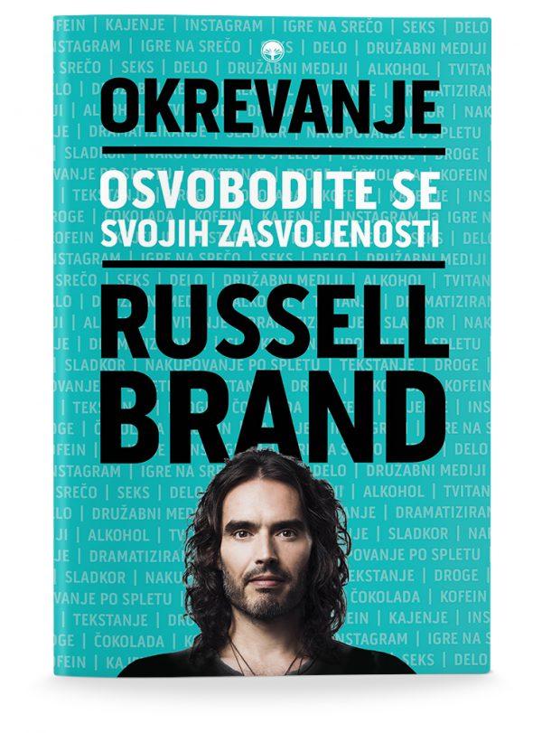 Russell Brand: OKREVANJE: OSVOBODITE SE SVOJIH ZASVOJENOSTI