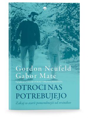 Dr. Gordon Neufeld in dr. Gabor Maté: OTROCI NAS POTREBUJEJO